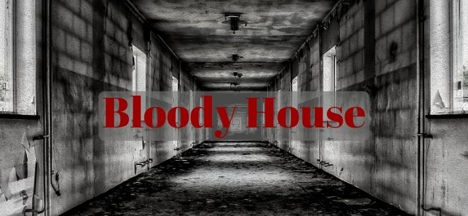 Bloody House